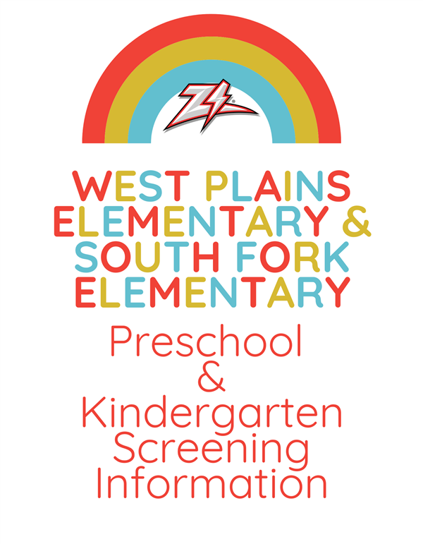 West Plains Elementary & South Fork Elementary Preschool/Kindergarten Screening Information