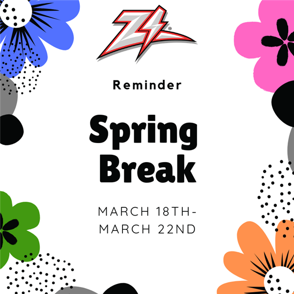 Spring Break Reminder: March 18th - March 22nd
